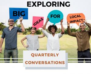 Exploring Big Ideas for Local Impact